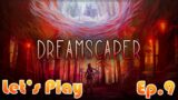 DREAMSCAPER Let's Play: Episode 9 [Reflections Update]