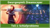 Dreamscaper deutsch Teil 1 – Schlafprobleme Let's Play