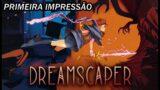 Roguelite dos Sonhos !!!  – Dreamscaper [Steam] – Primeira Impressão !!!