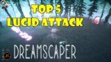 Dreamscaper – Top 5 Lucid Attack