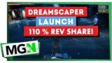 Dreamscaper Launches EARLY & 110% Revenue Share!