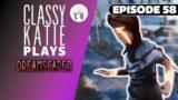 ClassyKatie plays Dreamscaper! ◉ Episode 58