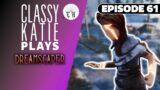 ClassyKatie plays Dreamscaper! ◉ Episode 61